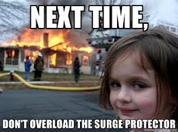 Don't Overload the Surge Protector