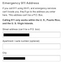 You will need to enter an address for 911 service in case your location can't be automatically determined. You should enter the address you spend the most time at, likely your home.